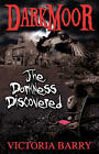 Darkmoor: The Darkness Discovered by Victoria Barry (Paperback, 2012)