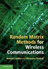 Random Matrix Methods for Wireless Communications by Merouane Debbah, Romain Couillet (Hardback, 2011)