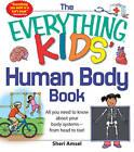 EVERYTHING KIDS' HUMAN BODY BOOK by Sheri Amsel (Paperback, 2012)