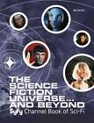 The Science Fiction Universe and Beyond: Syfy Channel Book of Sci-Fi by Michael Mallory (Hardback, 2012)
