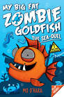 My Big Fat Zombie Goldfish 2: the Seaquel by Mo O'Hara (Paperback, 2013)