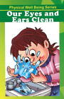 Our Eyes and Ears Clean by Discovery Kidz (Paperback, 2012)