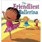 The Friendliest Ballerina by Timothy Knapman (Paperback, 2013)