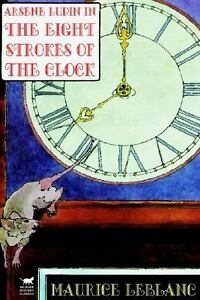 Arsene-Lupin-in-the-Eight-Strokes-of-the-Clock-Paperback-by-Leblanc-Maurice