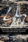 Mapping the Extreme Right in Contemporary Europe: From Local to Transnational by Taylor & Francis Ltd (Paperback, 2012)