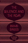 The Silence and the Roar by Nihad Sirees (Paperback, 2013)