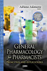 General Pharmacology for Pharmacists: Principles and Applications by Nova Science Publishers Inc (Hardback, 2013)