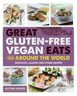 Great Gluten-Free Vegan Eats From Around the World: Fantastic, Allergy-Free Ethnic Recipes by Allyson Kramer (Paperback, 2013)
