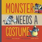 Monster Needs a Costume by Paul Czajak (Hardback, 2013)