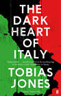 The Dark Heart of Italy by Tobias Jones (Paperback, 2013)