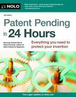 Patent Pending in 24 Hours by Richard Stim and David Pressman (2012, Paperback)