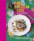 Real Mexican Food: Authentic Recipes for Burritos, Tacos, Salsas and More by Ben Fordham, Felipe Fuentes Cruz (Hardback, 2012)