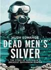 Dead Men's Silver: The Story of Australia's Greatest Shipwreck Hunter by Hugh Edwards (Paperback, 2011)