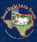 Good Night Little Texan by Glenn Dromgoole (Hardback, 2013)