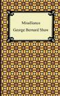 Misalliance by George Bernard Shaw (Paperback / softback, 2011)