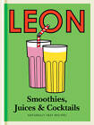 Little Leon: Smoothies, Juices & Cocktails: Naturally Fast Recipes by Leon Restaurants (Hardback, 2013)