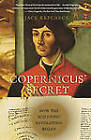 Copernicus' Secret: How the Scientific Revolution Began by Jack Repcheck (Paperback, 2008)