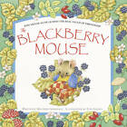 The Blackberry Mouse by Matthew Grimsdale (Paperback, 2013)