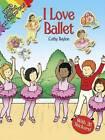 I Love Ballet by Cathy Beylon (Mixed media product, 2005)