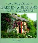 Garden Sheds and Potting Areas by Penelope Osullivan (1998, Paperback)