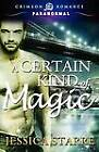 A Certain Kind of Magic by Jessica Starre (Paperback / softback, 2012)