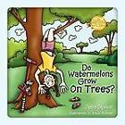 Do Watermelons Grow on Trees? by Jamie Sajewel (Paperback / softback, 2010)