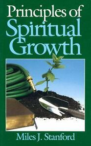 Principles of Spiritual Growth by Stanford, Miles J. 9