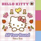 Hello Kitty: All Year Round by Penguin Books Ltd (Board book, 2013)
