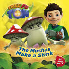 Tree Fu Tom: The Mushas Make a Stink by Random House Children's Publishers UK (Paperback, 2013)