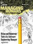 Managing Humans: Biting and Humorous Tales of a Software Engineering Manager: 2012 by Michael Lopp (Paperback, 2012)