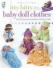 Itty Bitty Baby Doll Clothes by Frances Hughes and Sue Childress (2009, Paperback)