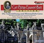 Carl Philipp Emanuel Bach - C.P.E. Bach: The Resurrection and Ascension of Jesus (2011)