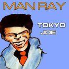 Man Ray - Tokyo Joe (2010)