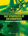 S&T Strategies of Six Countries: Implications for the United States by Evaluate, National Research Council, Committee on Global Science and Technology Strategies and Their Effect on U.S. National Security, Standing Committee on Technology Insight - Gauge (Paperback, 2010)