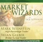 Market Wizards: Interviews with Mark Weinstein, High-Percentage Trader and Brian Gelber, Broken Turned Trader by Jack D. Schwager (CD-Audio, 2006)