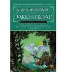 The Darkest Road by Guy Gavriel Kay (Paperback, 2001)