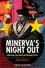 Minerva's Night Out: Philosophy, Pop Culture and Moving Pictures by Noel Carroll (Hardback, 2011)