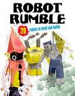 Robot Rumble: 20 Robots to Make! Just Press Out Glue Together and Play by Alexander Gwynne (Paperback, 2012)