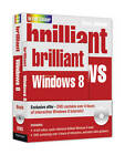 Brilliant Windows 8 Book and DVD Pack by Steve Johnson, J. Peter Bruzzese (Mixed media product, 2013)