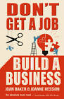 Don't Get A Job, Build A Business by Joanne Hession, Joan Baker (Paperback, 2013)