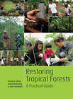 Restauracion de Bosques Tropicales: Un Manual Practico by Stephen Elliott, Kate Hardwick, David Blakesley (Paperback, 2013)