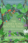 The Green Road into the Trees by Hugh Thomson (Paperback, 2013)
