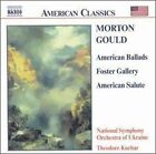 Morton Gould - Gould: American Ballads / Foster Gallery / American Salute (2000)