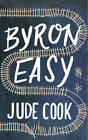 Byron Easy by Jude Cook (Hardback, 2013)