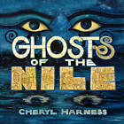 Ghosts of the Nile by Cheryl Harness (Paperback, 2010)
