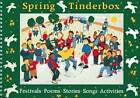 Songbooks: Festivals, Poems, Songs, Stories, Activities: Spring Tinderbox: Festivals, Poems, Songs, Stories, Activities by Julia Eccleshare, Chris Deshpande (Paperback, 1992)