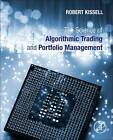 The Science of Algorithmic Trading and Portfolio Management by Robert Kissell (Hardback, 2013)