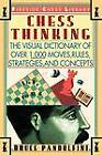 Chess Thinking: The Visual Dictionary of Chess Moves, Rules, Strategies and Concepts by Bruce Pandolfini (Paperback, 1995)