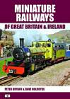 Miniature Railways of Great Britain and Ireland by David Holroyde, Peter Bryant (Paperback, 2012)