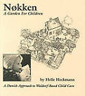 Nokken: A Garden for Children: A Danish Approach to Waldorf-based Child Care by Helle Heckmann (Paperback, 1998)